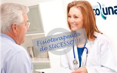 Como ser um Fisioterapeuta de Sucesso?